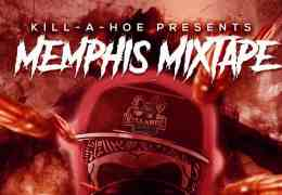 Kill-A-Hoe Presents The Memphis Mixtape #1 – kuuntele!