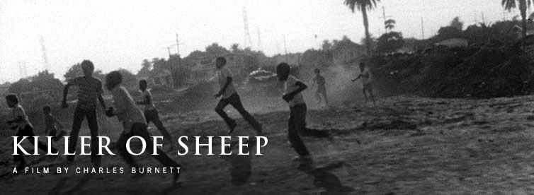 KILLER OF SHEEP - A Film By Charles Burnett