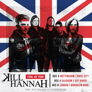 Kill Hannah's Final UK Tour!