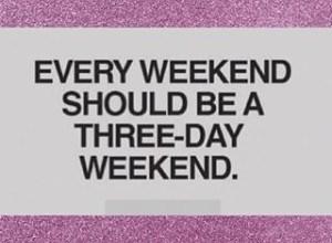 Holiday Weekend