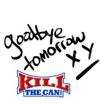 KillTheCan Goodbye Tomorrow
