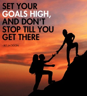 Set Your Goals High Quote
