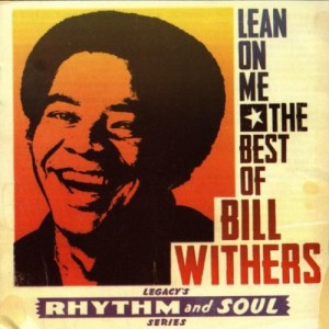 Lean On Me - Bill Withers