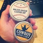 Major League Coffe Dip & Cowboy Coffee Che