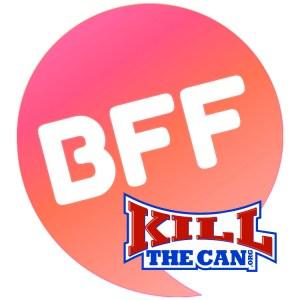 KillTheCan BFF