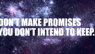 Don't Make Promises You Don't Intent To Keep