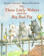 The 3 little Woves and the Big Bad Pig bookcover