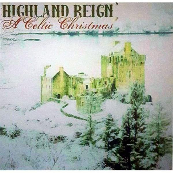 CD - Highland Reign - A Celtic Christmas