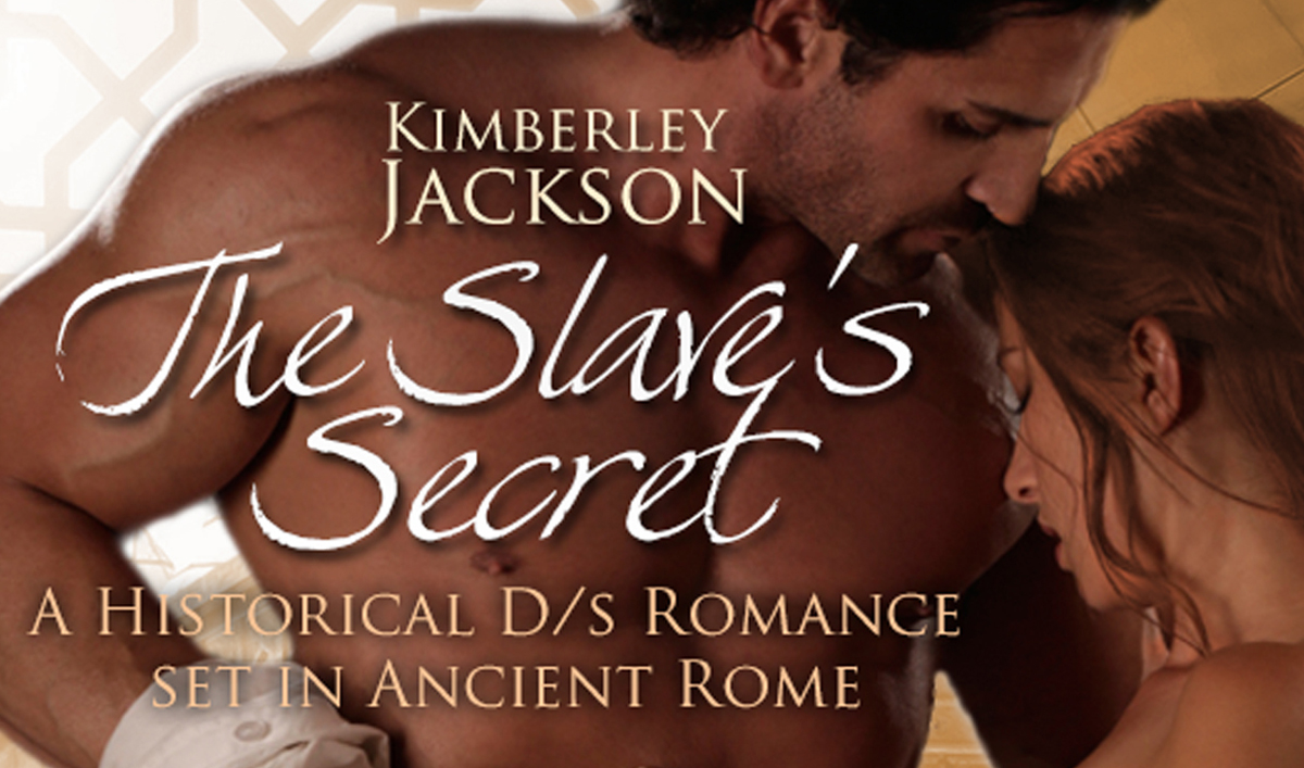 The Slave's Secret – A historical D/s romance set in Ancient Rome