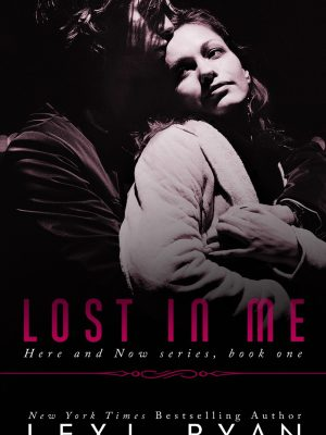 In Review: Lost in Me (Here and Now #1) by Lexi Ryan