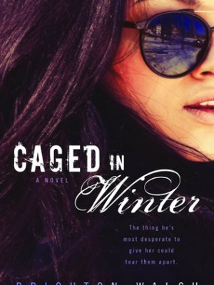 In Review: Caged in Winter (Reluctant Hearts #1) by Brighton Walsh