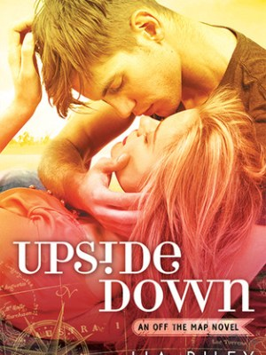 In Review: Upside Down (Off the Map #1) by Lia Riley