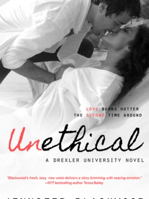 In Review: Unethical (Drexler University #1) by Jennifer Blackwood
