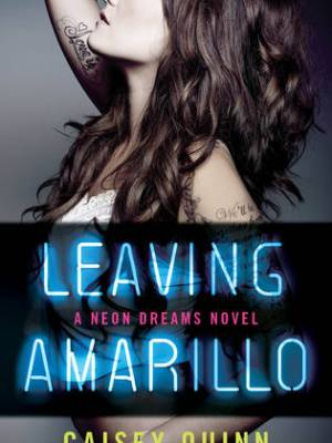 In Review: Leaving Amarillo (Neon Dreams #1) by Caisey Quinn