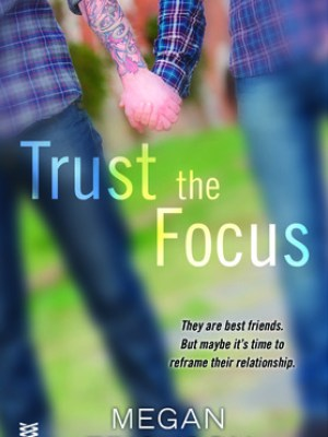 In Review: Trust the Focus (In Focus #1) by Megan Erickson