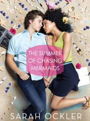 Blog Tour, Review & Giveaway: The Summer of Chasing Mermaids by Sarah Ockler