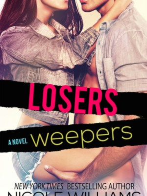 Blog Tour, Review & Teasers: Losers Weepers (Lost and Found #4) by Nicole Williams