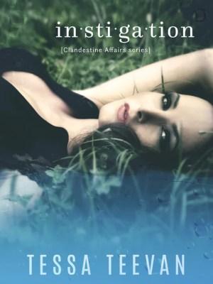 In Review: Instigation (Clandestine Affairs #1) by Tessa Teevan