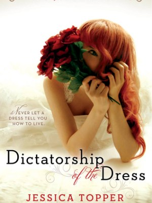 """In Review: Dictatorship of the Dress (Much """"I Do"""" About Nothing #1) by Jessica Topper"""
