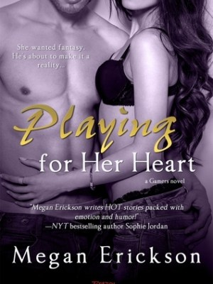 In Review: Playing for Her Heart (Gamers #2) by Megan Erickson
