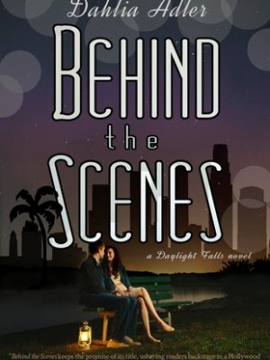 In Review: Behind the Scenes (Daylight Falls #1) by Dahlia Adler