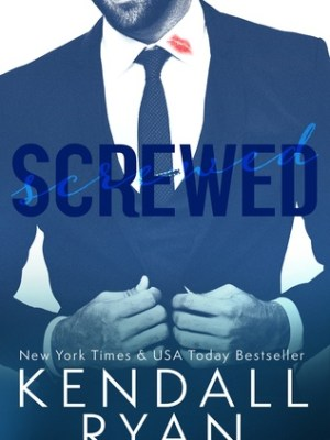In Review: Screwed by Kendall Ryan