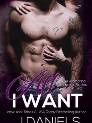 In Review: All I Want (Alabama Summer #2) by J. Daniels