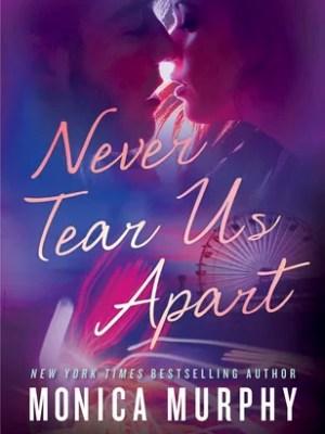 Blog Tour & Review: Never Tear Us Apart (Never Tear Us Apart #1) by Monica Murphy