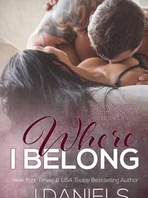 In Review: Where I Belong (Alabama Summer #1) by J. Daniels