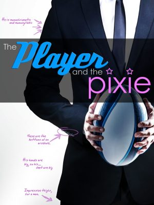 Blog Tour, Review & Giveaway: The Player and the Pixie (Rugby #2) by L.H. Cosway and Penny Reid