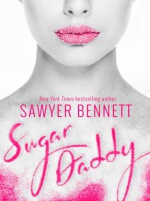 In Review: Sugar Daddy (Sugar Bowl #1) by Sawyer Bennett
