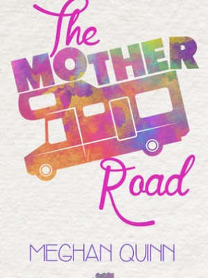 In Review: The Mother Road by Meghan Quinn