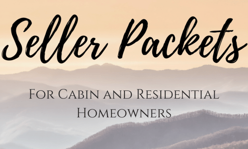 Download my Free Seller Packets for Cabins and Residential Homes