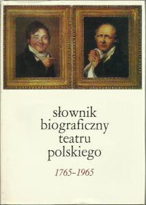 Słownik biograficzny teatru polskiego 1765-1965, PWN 1973