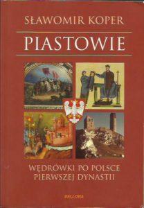 Mądry prezent dla dziecka - książka Piastowie Stanisława Kopera