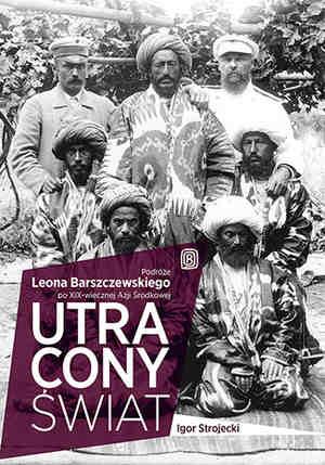 Podróże Leona Barszczewskiego Utracony Świat okładka
