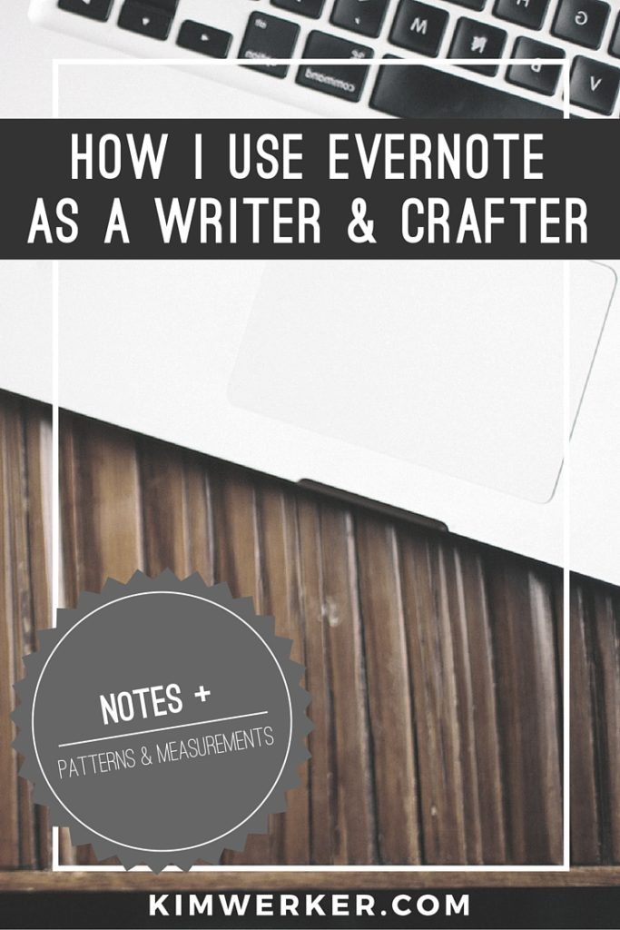 How I use Evernote as Writer & Crafter