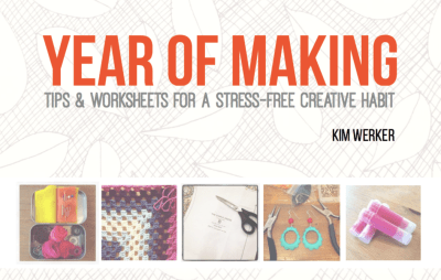 Year of Making ebook: Tips & Worksheets for a Stress-free Creative Habit