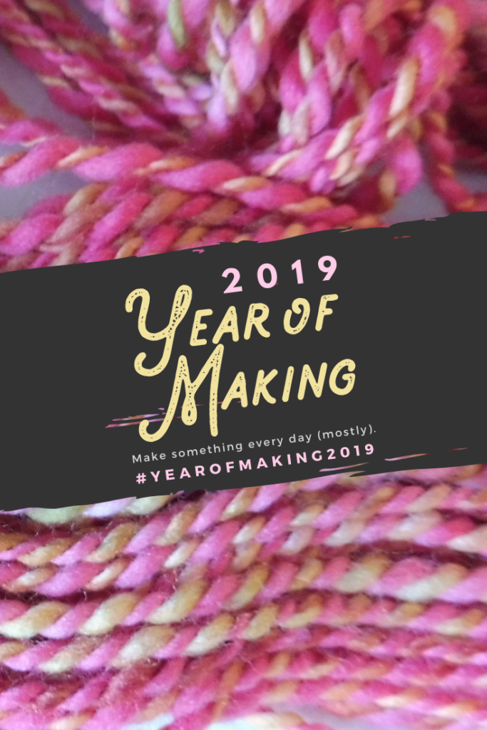 Year of Making 2019: Kick Your Creativity into High Gear
