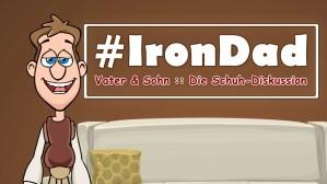 Iron Dad :: Vater & Sohn: Die Schuh-Diskussion
