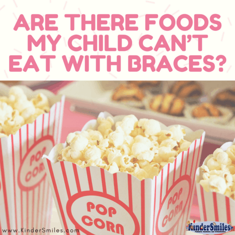 10 Foods My Child Can T Eat With Braces Kinder Smiles Can Tell You