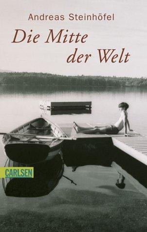 """Cover von Andreas Steinhöfel: """"Die Mitte der Welt"""""""