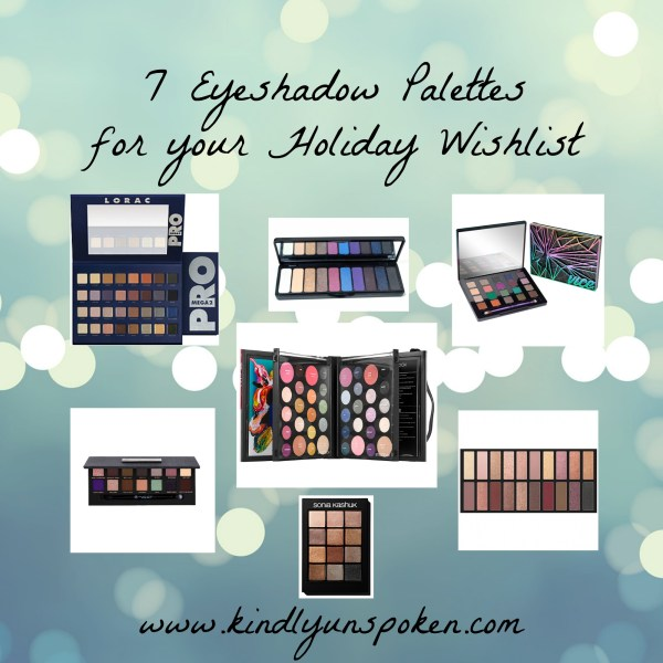 Eyeshadow Palettes for Holiday Wishlist