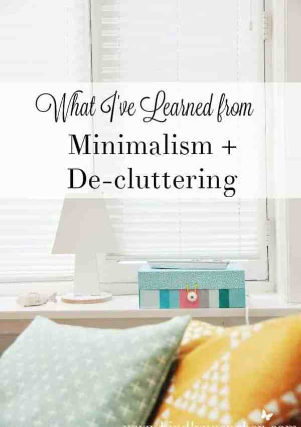 Minimalism + De-cluttering- What I've Learned