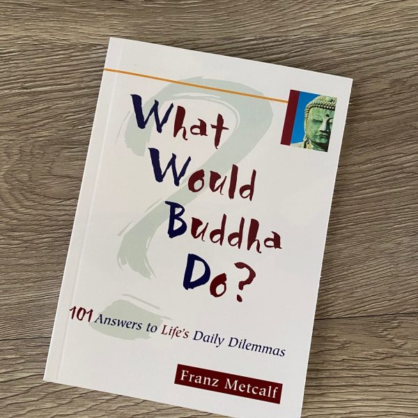 WHAT WOULD BUDDHA DO? BOOK