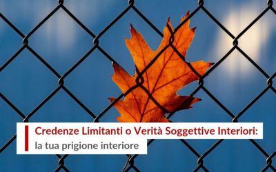 Credenze Limitanti o Verità Soggettive Interiori: la tua prigione interiore
