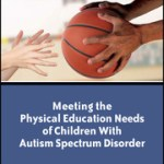 9780883149652_Meeting the PE Needs of Children With Autism Spectrum Disorder-(