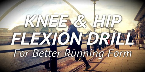 Knee & Hip Flexion Drill for Better Running Form