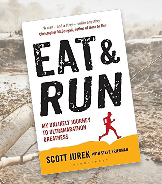 Review: Eat and Run – My Unlikely Journey to Ultramarathon Greatness by Scott Jurek