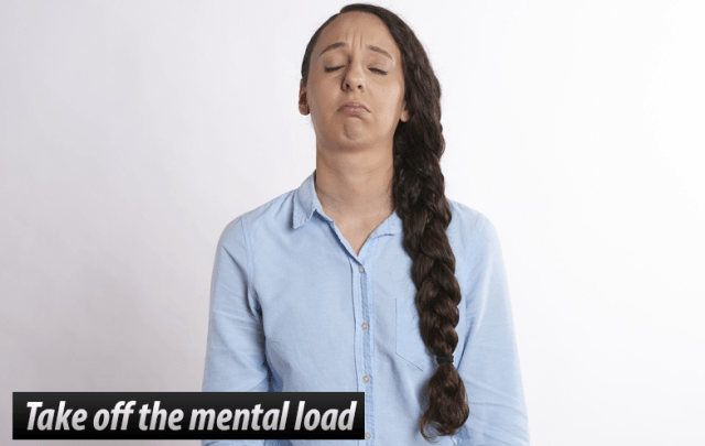 Take off the mental load